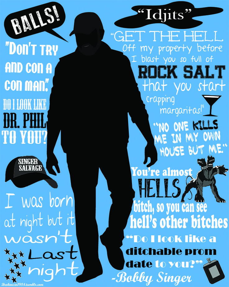 Quote poster made for the character of Bobby Singer on Supernatural.