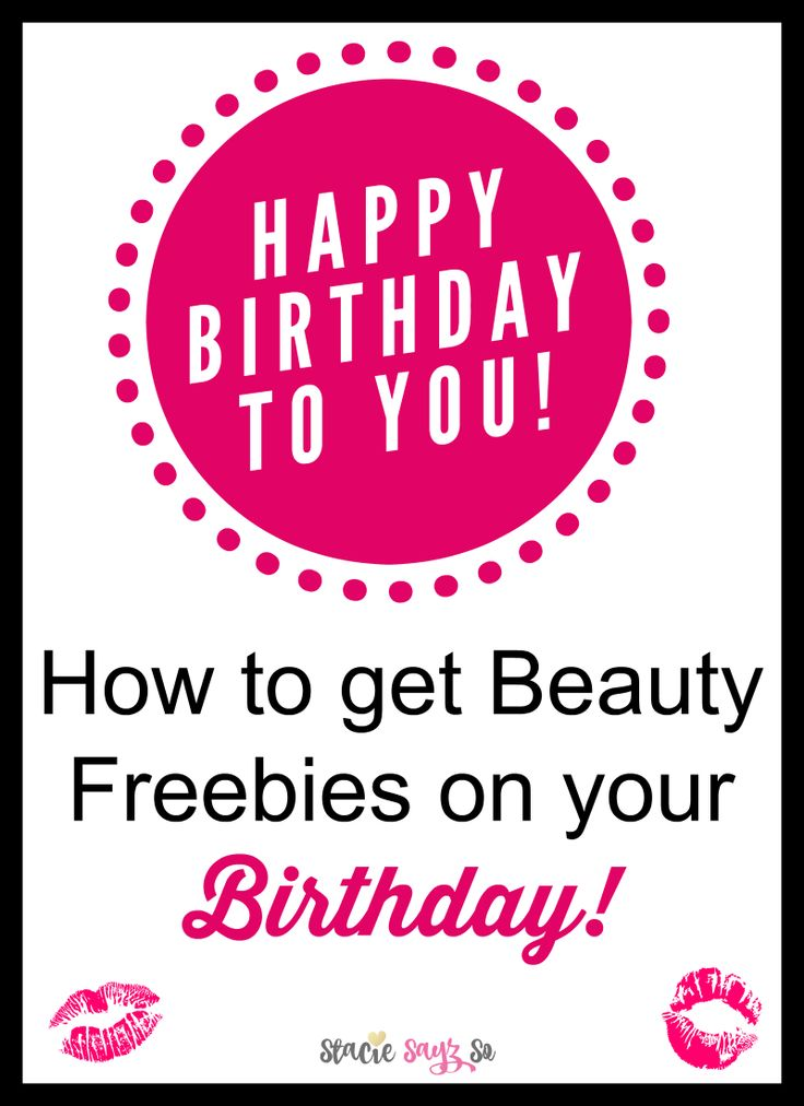 How To Get Beauty Freebies On Your Birthday
