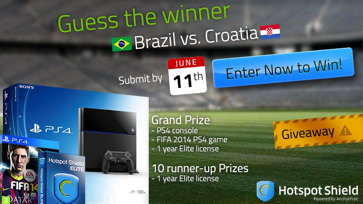 Guess who's going to be the winner of Brazil vs. Croatia for the chance to win: a PS4 console, FIFA 2014 PS4 game and Hotspot Shield Elite 1 year licenses. Submit your entry by June 11th (11:59pm PDT)!