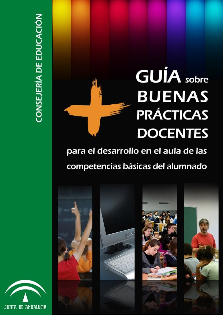 Guía sobre buenas prácticas docentes para el desarrollo en el aula de las competencias básicas del alumnado.