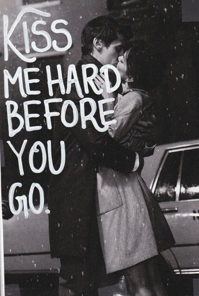 Kiss Me Hard Before You Go Pictures, Photos, and Images for Facebook, Tumblr, Pi