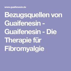Bezugsquellen von Guaifenesin - Guaifenesin - Die Therapie für Fibromyalgie