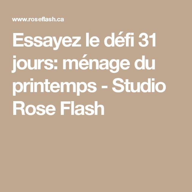 Essayez le défi 31 jours: ménage du printemps - Studio Rose Flash