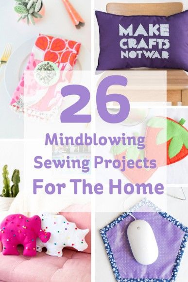 26 mindblowing sewing projects for the home sewing homesewing sewingprojects