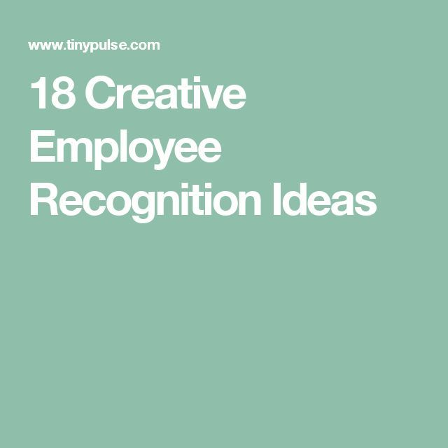 18 Creative Employee Recognition Ideas