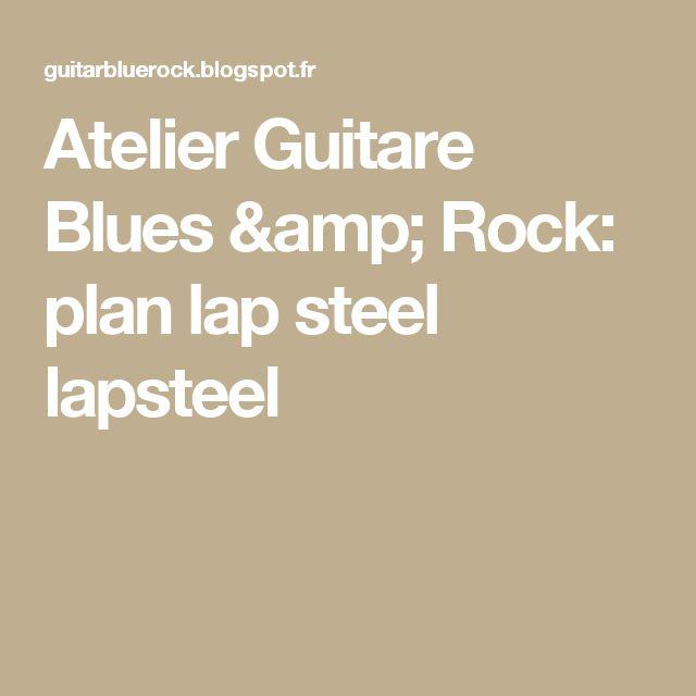 Atelier Guitare Blues & Rock: plan lap steel lapsteel