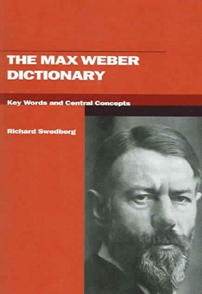The Max Weber Dictionary: Key Words And Central Concepts