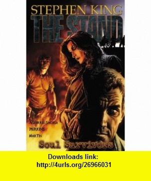 The Stand - Volume 3 Soul Survivors (9780785135234) Roberto Aguirre-Sacasa, Stephen King, Mike Perkins, Laura Martin , ISBN-10: 0785135235  , ISBN-13: 978-0785135234 ,  , tutorials , pdf , ebook , torrent , downloads , rapidshare , filesonic , hotfile , megaupload , fileserve