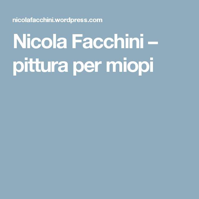 Nicola Facchini – pittura per miopi