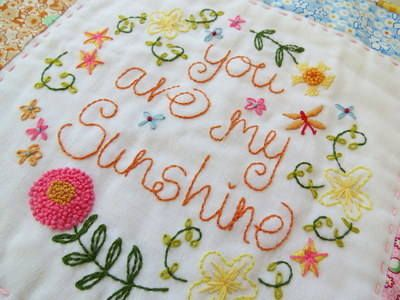 You are my Sunshine... would be a cute throw pillow in a play room or bedroom! Maybe I can do it...