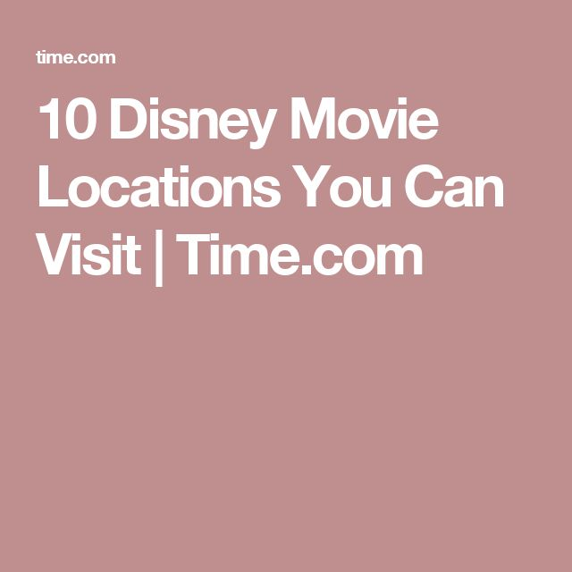 10 Disney Movie Locations You Can Visit | Time.com