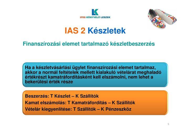 IAS 2 Készletek ~ Finanszírozási elemek www.ifrskonyvelőleszek.hu