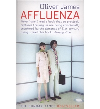 Affluenza. By: Oliver James.