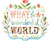 What a Wonderful WorldKaty Daisies, Wonder World, Beautiful, Art, Things, Typography, Prints, Inspiration Quotes, Design