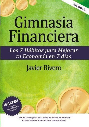 Gimnasia Financiera-7 hábitos para mejorar tu economía en 7 días- por Javier Rivero-Diaz