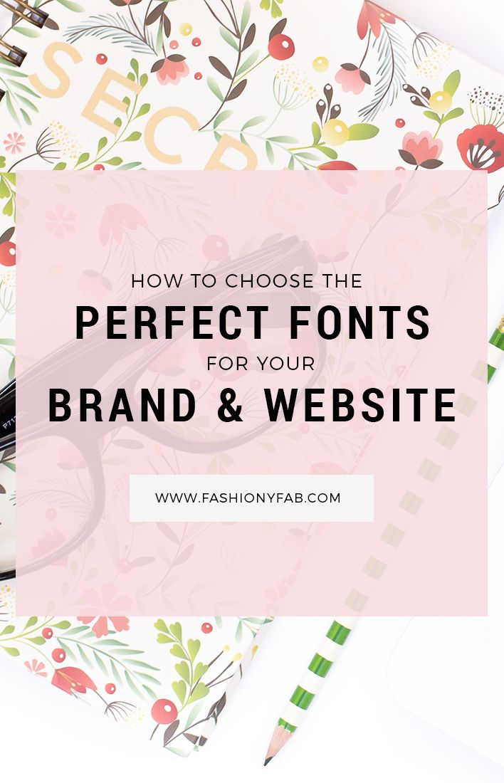 How to Choose the Perfect Fonts for Your Brand and Website