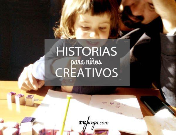 como crear historias para niños y estimular su creatividad
