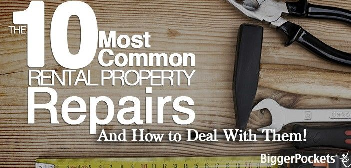 The 10 Most Common Rental Property Repairs (and How to Deal With Them!)