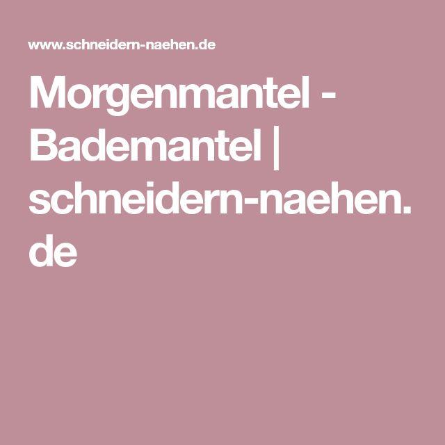 Morgenmantel - Bademantel | schneidern-naehen.de