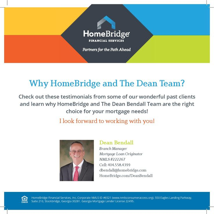Dean Bendall, Mortgage Loan Originator, NMLS #222267, dbendall@homebridge.com / 404.558.4399