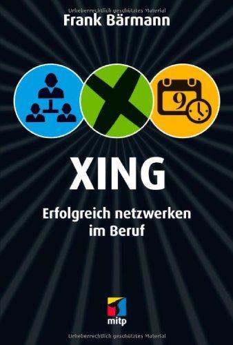 XING: Erfolgreich netzwerken im Beruf (mitp/Die kleinen Schwarzen) von Frank Bärmann http://www.amazon.de/dp/3826682076/ref=cm_sw_r_pi_dp_6CgKub0V7WTTT