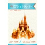 the Disney Diaries Volume 1 (Kindle Edition)By Robin Goble Wilmot