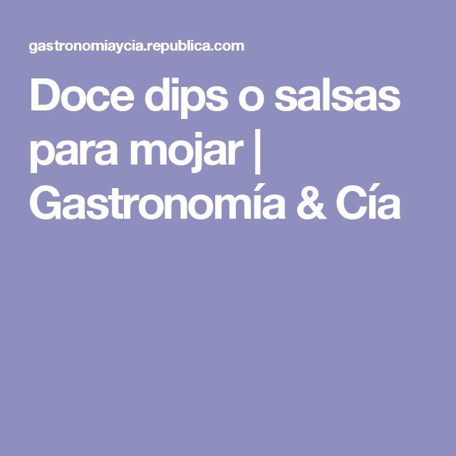 Doce dips o salsas para mojar | Gastronomía & Cía