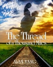 The Thread of A Thousand Miles by Alan Yang - Read for FREE! Details at OnlineBookClub.org  @pacific9396 @OnlineBookClub