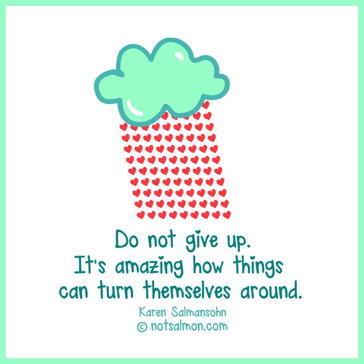 Do not give up. It's amazing how things can turn themselves around. @notsalmon (click image for more #motivational #quotes)