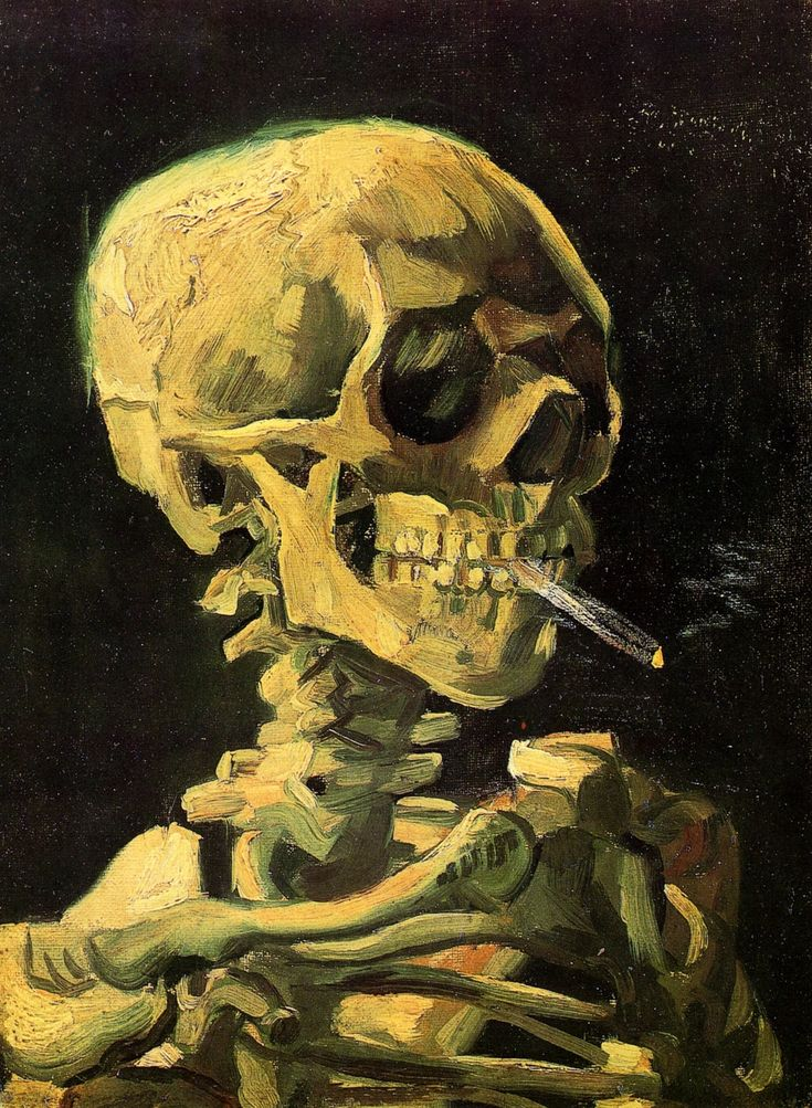Skull with Burning Cigarette - Vincent van Gogh, 1885  One of Van Gogh's most macabre works, Skull with Burning Cigarette is probably the most distinguished of his paintings from the Antwerp period. It's likely that the work was painted from a skeleton in an anatomy class while Vincent was studying art