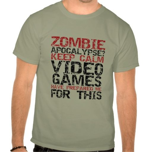 Zombie Apocalypse Gamers Keep Calm Funny T-shirt