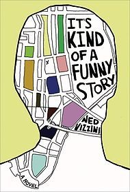 It's Kind of a Funny Story af Ned Vizzini. Ambitious New York