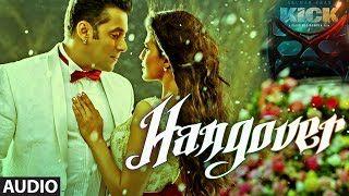 KICK: Hangover Full Audio Song | Salman Khan | Meet Bros Anjjan | Shreya Ghoshal 2014 kick movie Hangover song