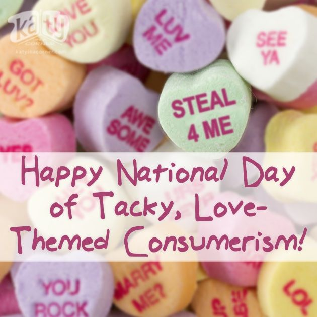 Happy National Day of Tacky, Love-Themed Consumerism! The #valentinesday that ruined all other Valentine's Days for me.