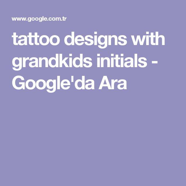 tattoo designs with grandkids initials - Google'da Ara