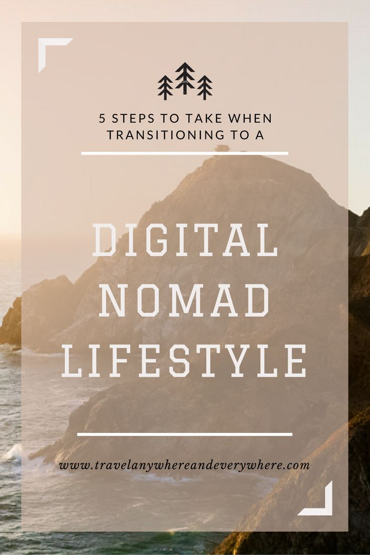 5 Steps to Take When Transitioning to a Digital Nomad Lifestyle   Anywhere and Everywhere   Digital Nomad Travel