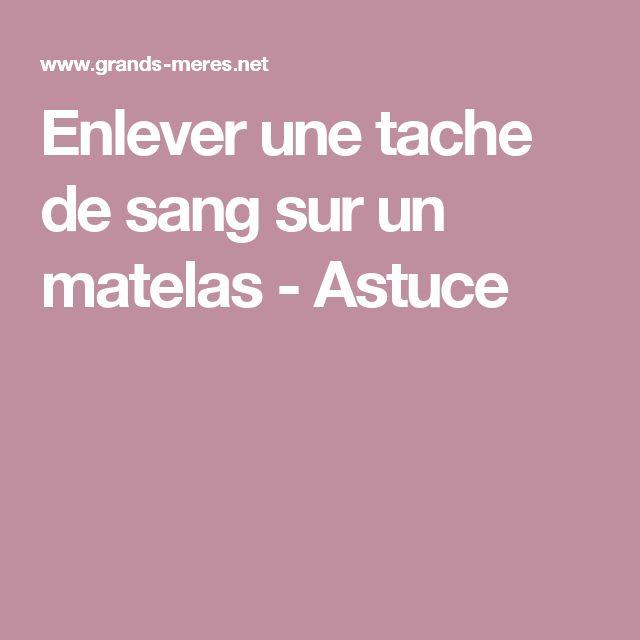 1000 ideas about nettoyer tache de sang on pinterest - Enlever odeur sur matelas ...