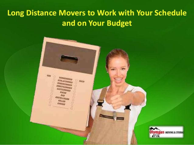 Long Distance Movers to Work with Your Schedule and on Your Budget