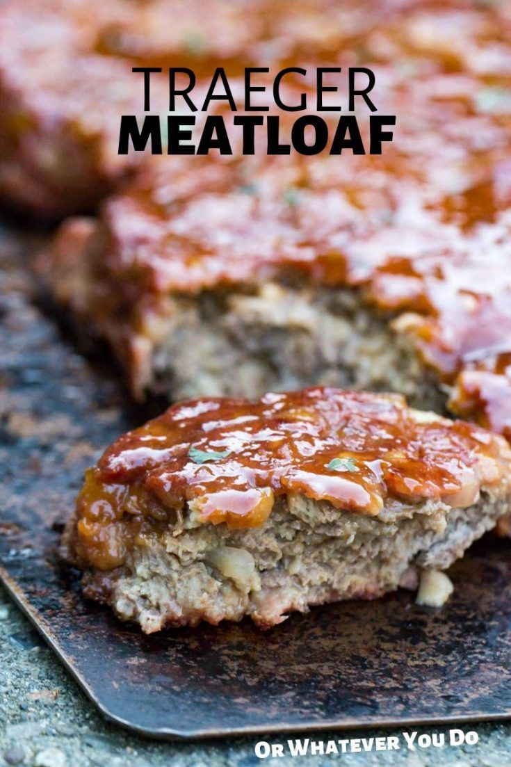 Traeger Smoked Meatloaf Easy Wood Fired Meatloaf Recipe Traegernation Traegerculinary Woodfired Smok Smoked Meatloaf Meatloaf Recipes Smoked Food Recipes