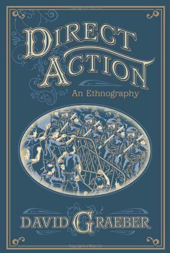 Bestseller Books Online Direct Action: An Ethnography David Graeber $19.77  - http://www.ebooknetworking.net/books_detail-1904859798.html