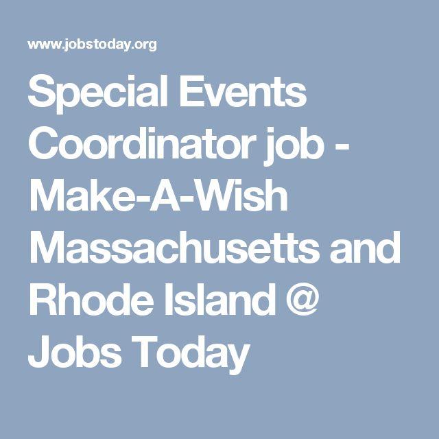 Special Events Coordinator job - Make-A-Wish Massachusetts and Rhode Island @ Jobs Today