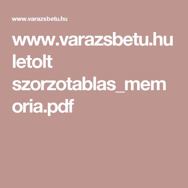 www.varazsbetu.hu letolt szorzotablas_memoria.pdf