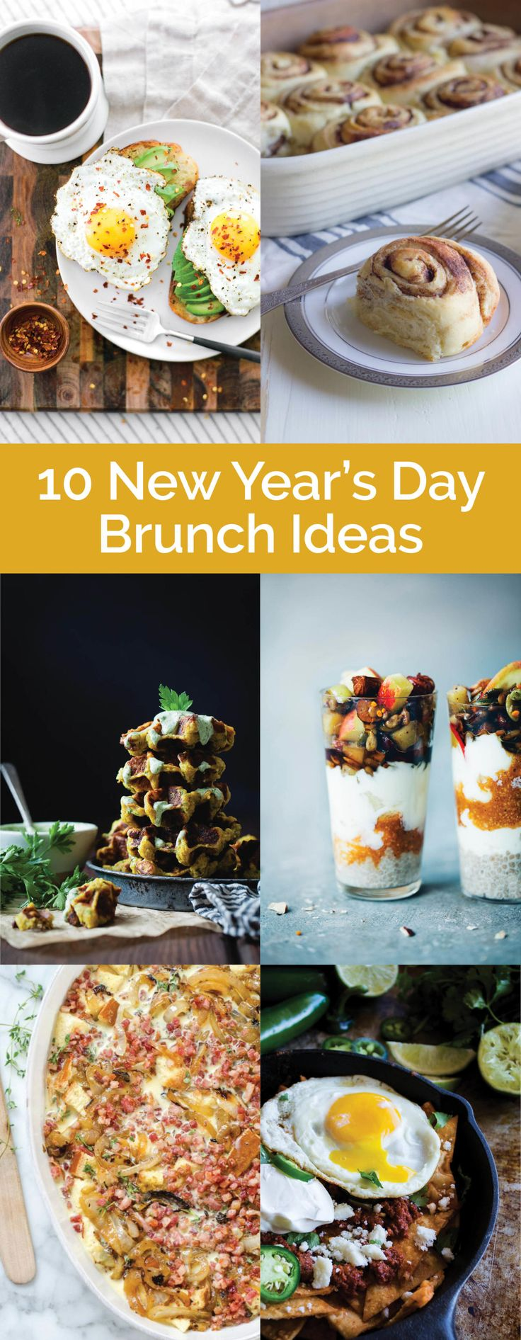 10 New Year's Day Brunch Ideas Delicious, yummy and make ahead brunch recipes for the day after NYE. Avocado Toasts, Chia Parfaits, Waffles, Cinnamon Rolls and more!