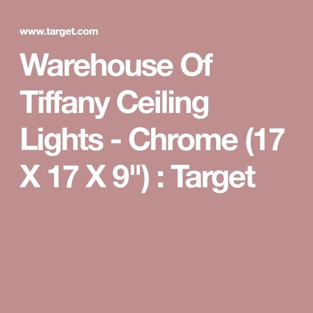 """Warehouse Of Tiffany Ceiling Lights - Chrome (17 X 17 X 9"""") : Target"""