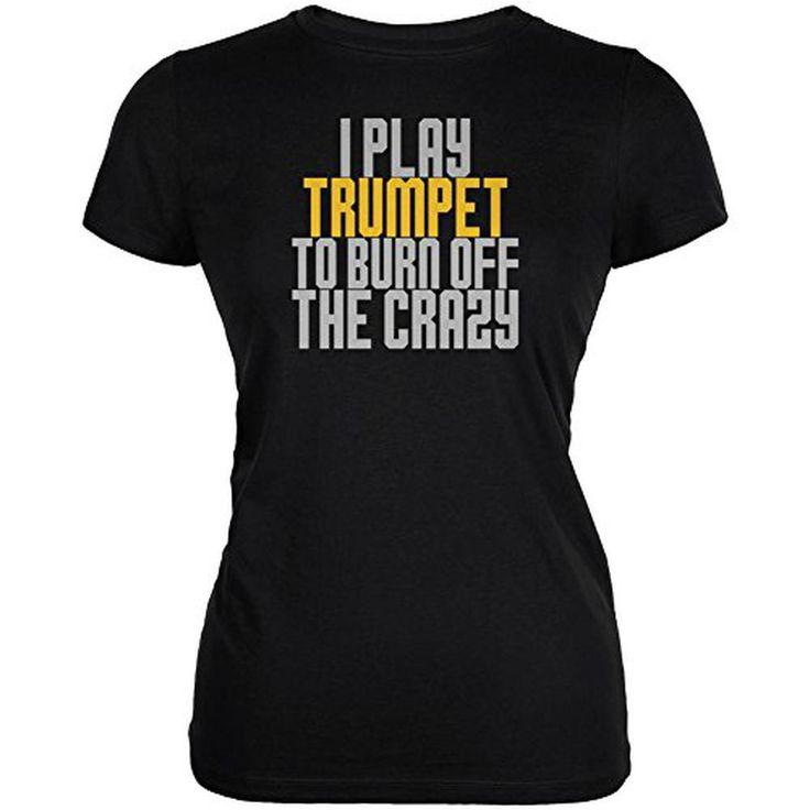 Play Trumpet Burn Crazy Juniors Soft T Shirt