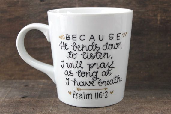 Christian Coffee Mug  Psalm 116  Hand by MorningSunshineShop - Last day to order is November 30th to arrive in time for Christmas!