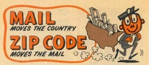 Mr. Zip. Mail moves the country. Zip Code moves the mail.