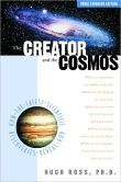 The Creator and the Cosmos: How the Latest Scientific Discoveries Reveal God