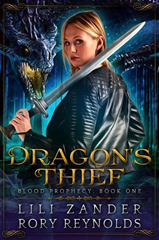 Dragon's Thief (Blood Prophecy, #1) | Books! in 2019 | Books