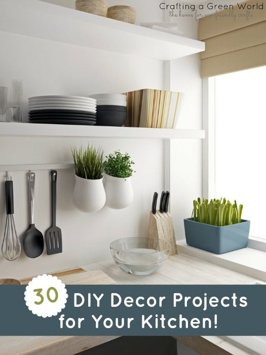 Does your kitchen look bland and boring? Here are 30 DIY decor projects to take it from drab to fab!